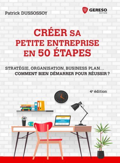 Créer sa petite entreprise en 50 étapes