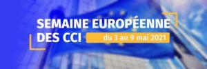 La semaine européenne des CCI, du 3 au 9 mai 2021